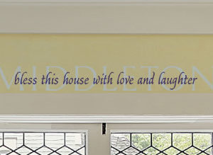 Middleton Bless this house with love and laughter Wall Decal