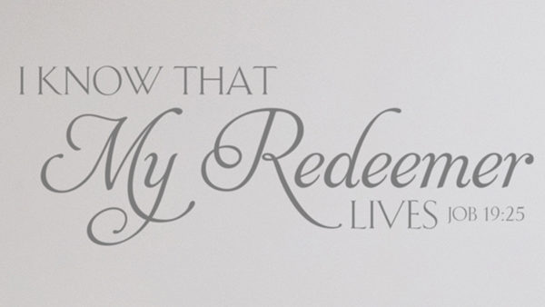 I know that my redeemer lives Job 19:25 Wall Decal