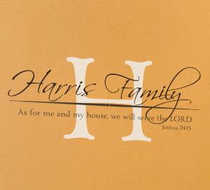 As for me and my house, we will serve the Wall Decal