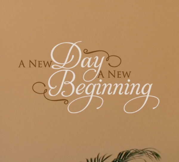 A new day a new beginning Wall Decal