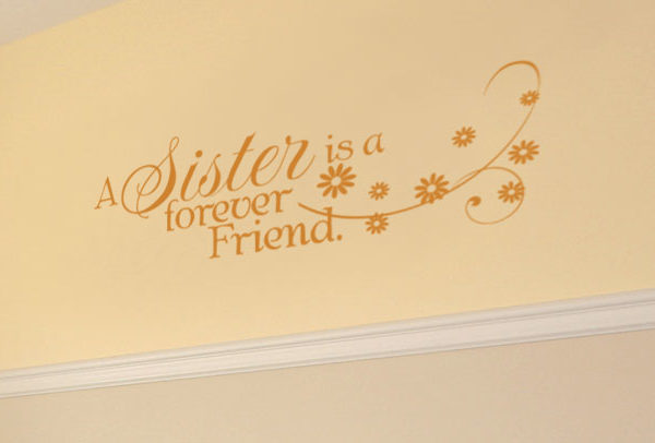 A sister is a forever friend. Wall Decal