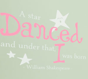 A star danced and under that, I was born Wall Decal