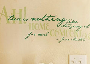There is nothing like staying at home for real comfort.  Wall Decal