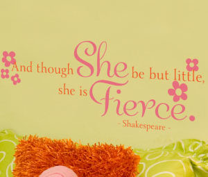 And though she be little, but she is fierce. Shakespeare Wall Decal