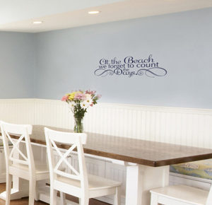 At the beach we forget to count the days. Wall Decal