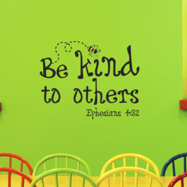 Be kind to others Ephesians 4:32 Wall Decal