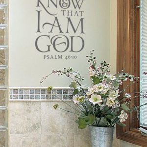 Be still know that I am God Psalm 46:10 Wall Decal