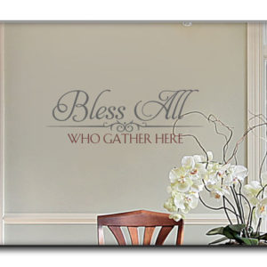 Bless all who gather here Wall Decal