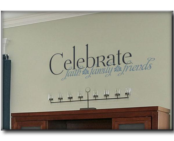 Celebrate faith, family, friends Wall Decal