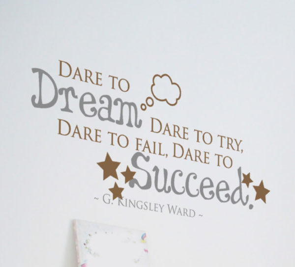 Dare to dream, dare to try, dare to fail Wall Decal