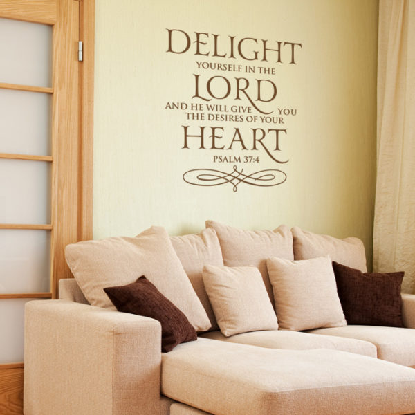 Delight yourself in the Lord Wall Decal