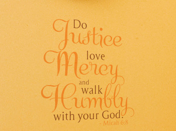 Do justice, love mercy and walk humbly with your God. Wall Decal