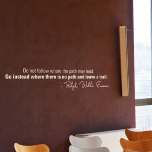 Do not follow where the path may lead. Wall Decal