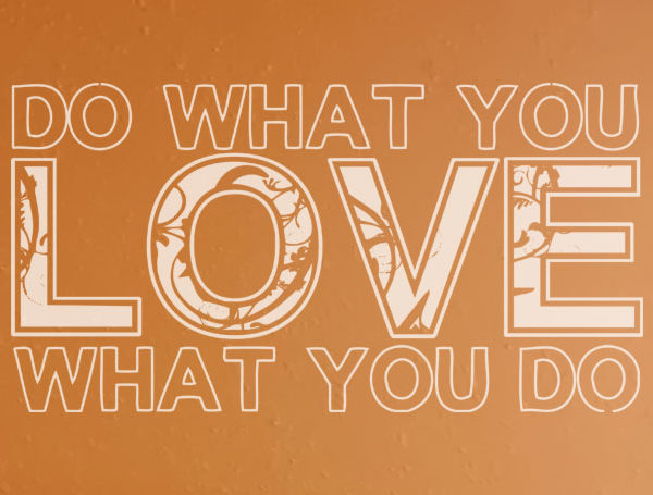 Do what you love what you do. Wall Decal