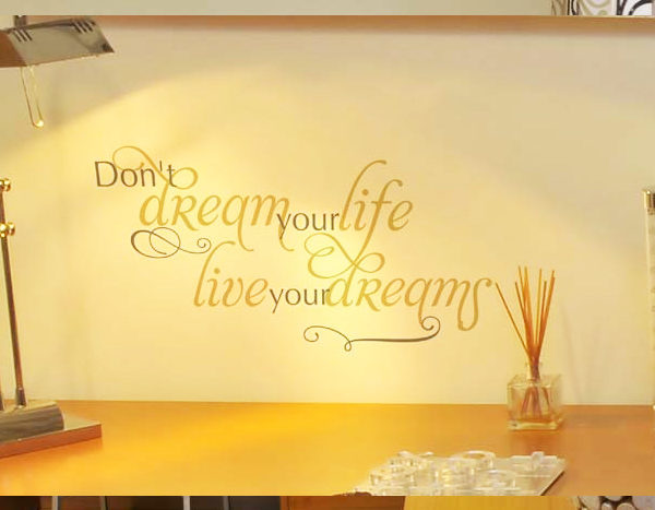 Don't dream your life, live your dreams. Wall Decal