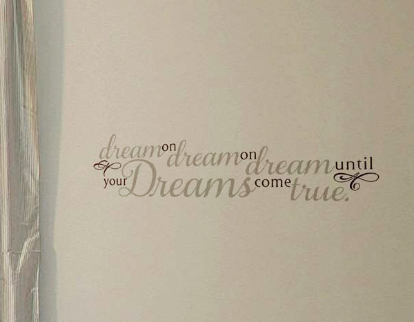Dream on dream on dream until your dreams come true. Wall Decal