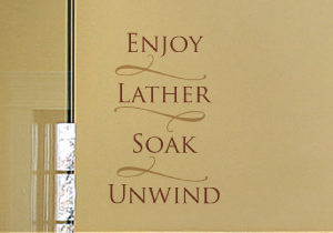 Enjoy, lather, soak, unwind Wall Decal