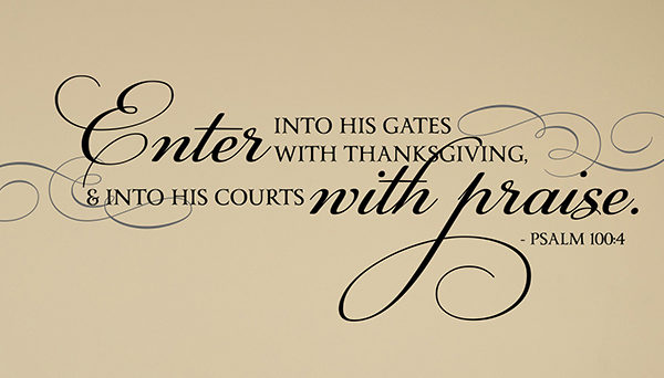 Enter into His gate with thanksgiving Wall Decal