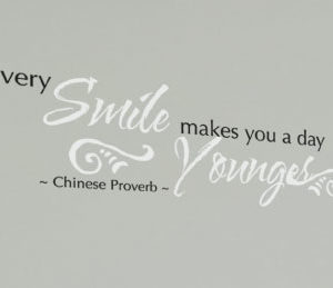 Every smile makes you a day younger - Chinese Proverb Wall Decal