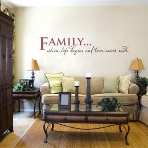 Family... where life begins and love never ends. Wall Decal
