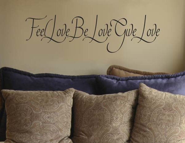 Feel love, be love, give love. Wall Decal