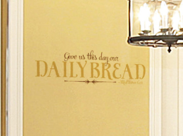 Give us this day our daily bread - Matthew 6:11 Wall Decal