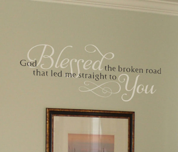 God blessed the broken road Wall Decal