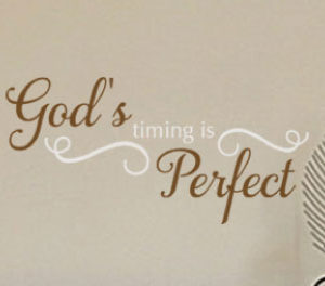 God's timing is perfect Wall Decal