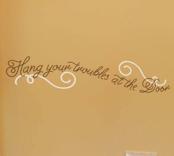 Hang your troubles at the door Wall Decal