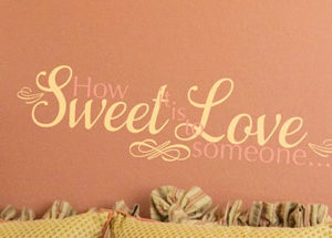 How sweet it is to love someone Wall Decal