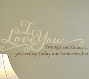 I Love You Through and Through... Yesterday, Today and Tomorrow Wall Decal