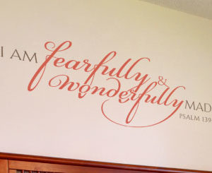 I am fearfully and wonderfully made. - Psalm 139:14 Wall Decal