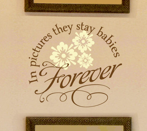 In pictures they stay babies forever Wall Decal