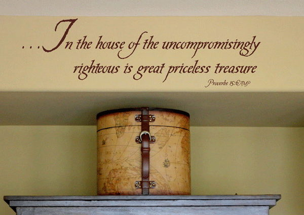 In the house of the uncompromisingly righteous Wall Decal