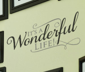 It's a wonderful life! Wall Decal