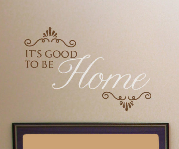 It's good to be home Wall Decal