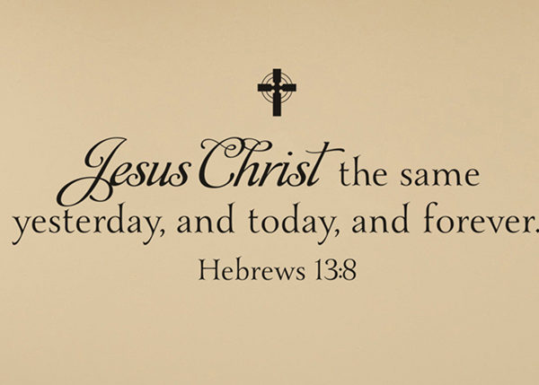 Jesus Christ the same yesterday, and today, and forever Wall Decal
