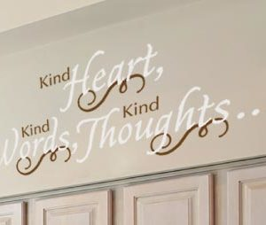 Kind Heart, Kind Words, Kind Thoughts... Wall Decal
