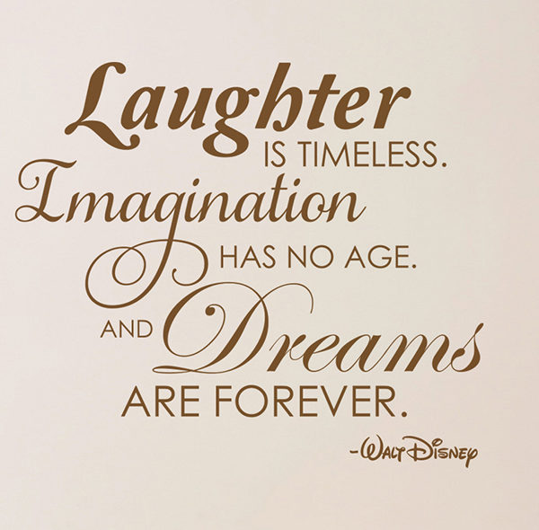 Laughter is timeless. Imagination has no age. Wall Decal
