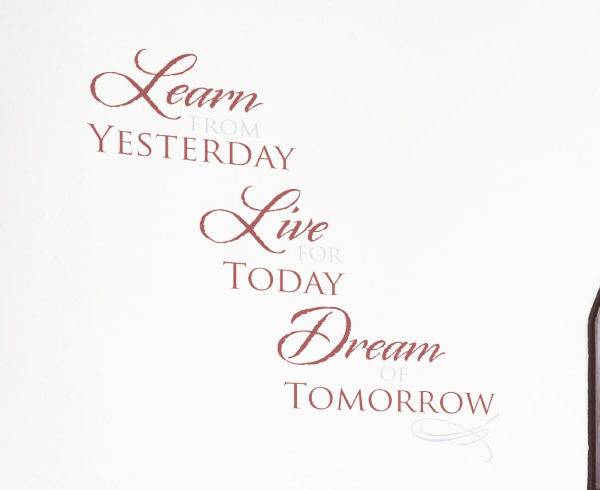 Learn from Yesterday Live for Today Dream of Tomorrow Wall Decal