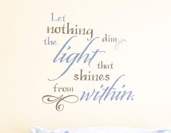Let Nothing Dim the Light that Shines from Within Wall Decal