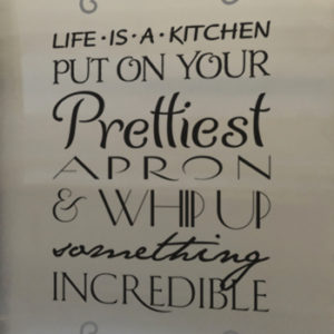 Life is a kitchen. Put on your prettiest apron Wall Decal