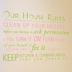 Our House Rules - Clean up your mess. Wall Decal
