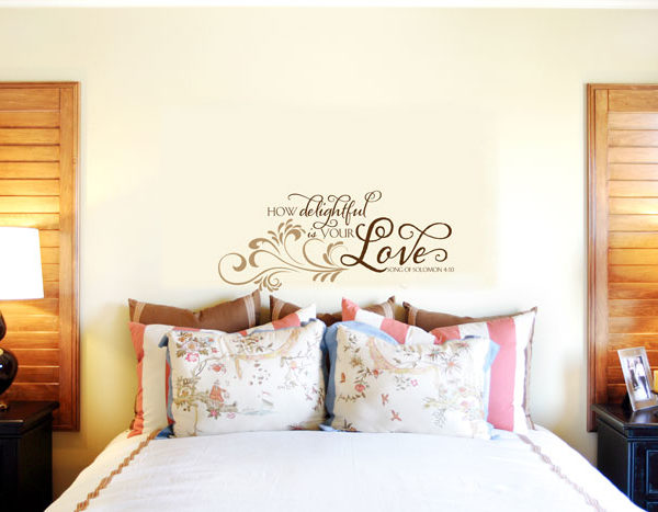 How delightful is your love - Song of Solomon 4:10 Wall Decal