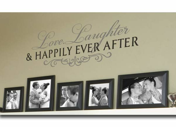 Love. Laughter and Happily Ever After Wall Decal