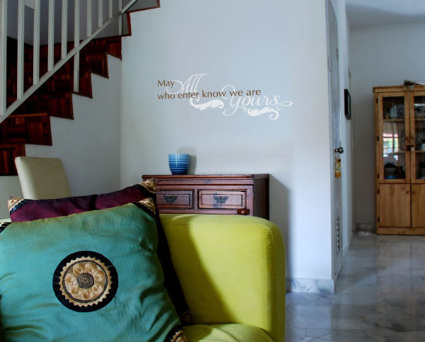 May All Who Enter Know We Are Yours Wall Decal