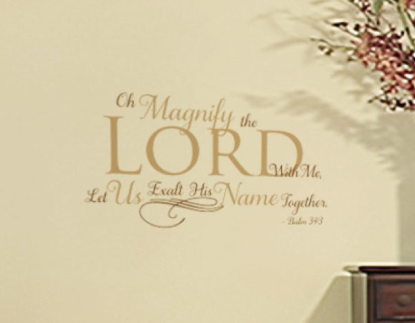 Oh Magnify the Lord with Me Wall Decal