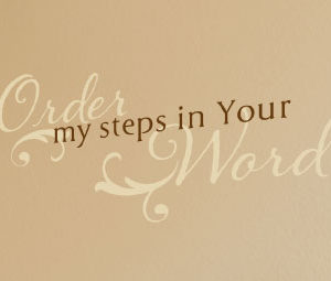 Order My Steps in Your Word Wall Decal
