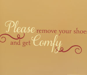 Please Remove Your Shoes and Get Comfy Wall Decal
