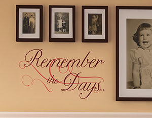 Remember the Days. Wall Decal